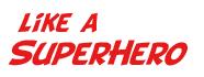 Like a Super Hero
